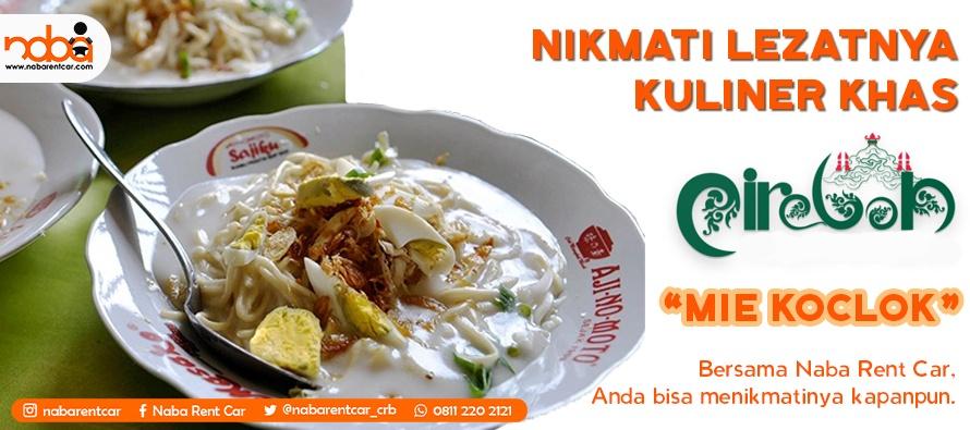 Gurihnya MIE KOCLOK Cirebon , Makanan Khas Cirebon