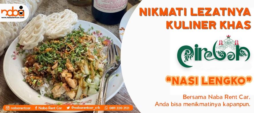 Menikmati NASI LENGKO makanan sehat Khas Cirebon