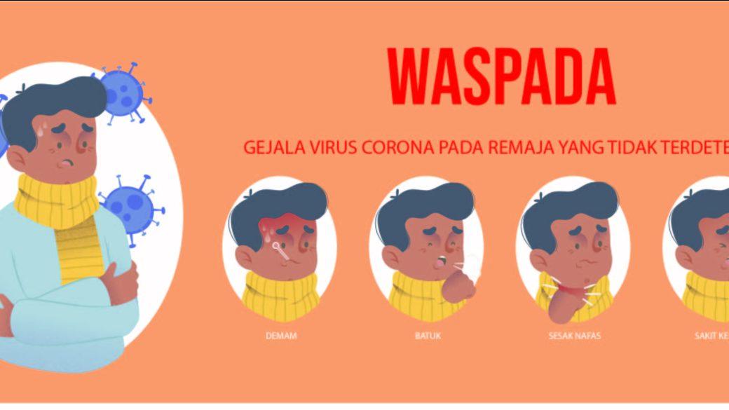 WASPADA! Gejala Virus Corona pada Remaja tidak terlihat & cara mengatasinya