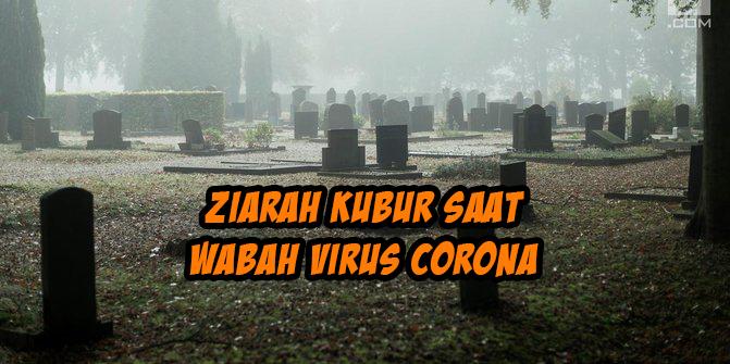 Tradisi Ziarah Kubur 2020 di saat wabah Corona