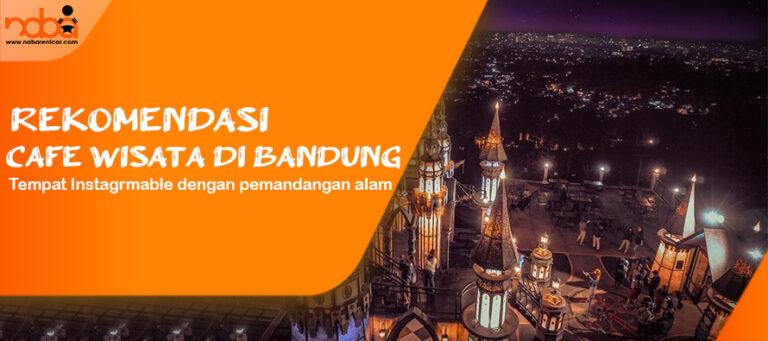 Read more about the article Rekomendasi Cafe  Wisata di Bandung, Cocok Untuk Semua Kalangan